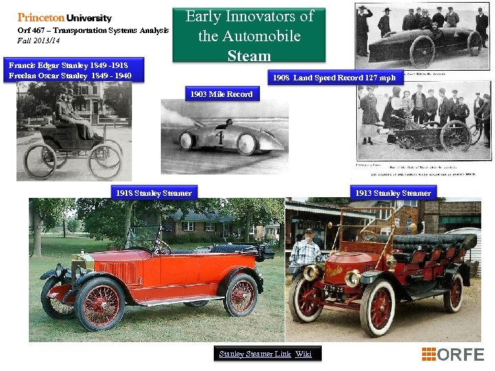 Orf 467 – Transportation Systems Analysis Fall 2013/14 Francis Edgar Stanley 1849 -1918 Freelan