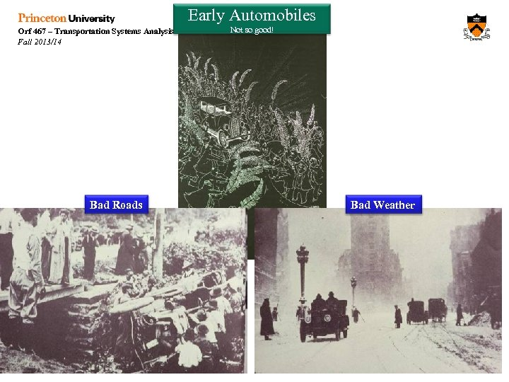 Early Automobiles Orf 467 – Transportation Systems Analysis Fall 2013/14 Not so good! Bad