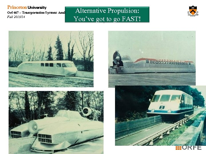 Orf 467 – Transportation Systems Analysis Fall 2013/14 Alternative Propulsion: You've got to go