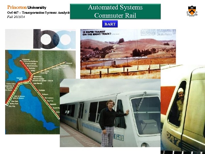 Orf 467 – Transportation Systems Analysis Fall 2013/14 Automated Systems Commuter Rail BART