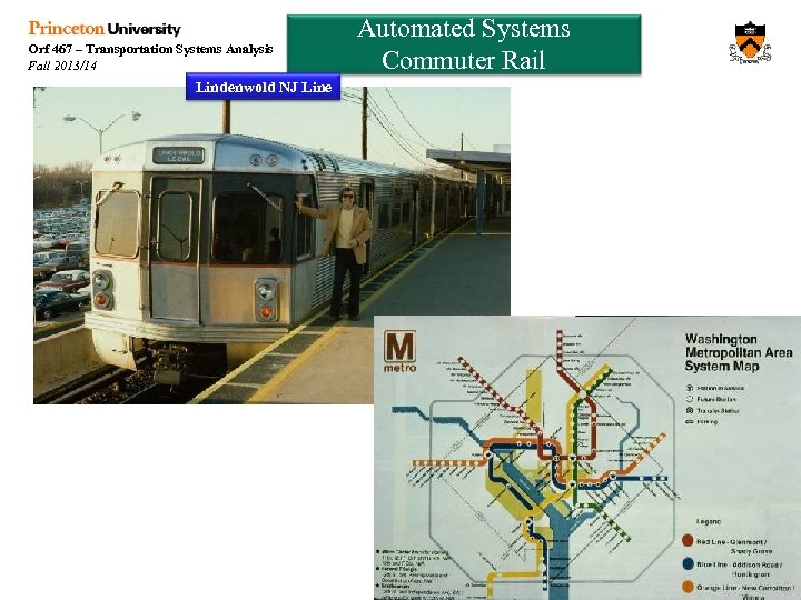 Orf 467 – Transportation Systems Analysis Fall 2013/14 Lindenwold NJ Line Automated Systems Commuter