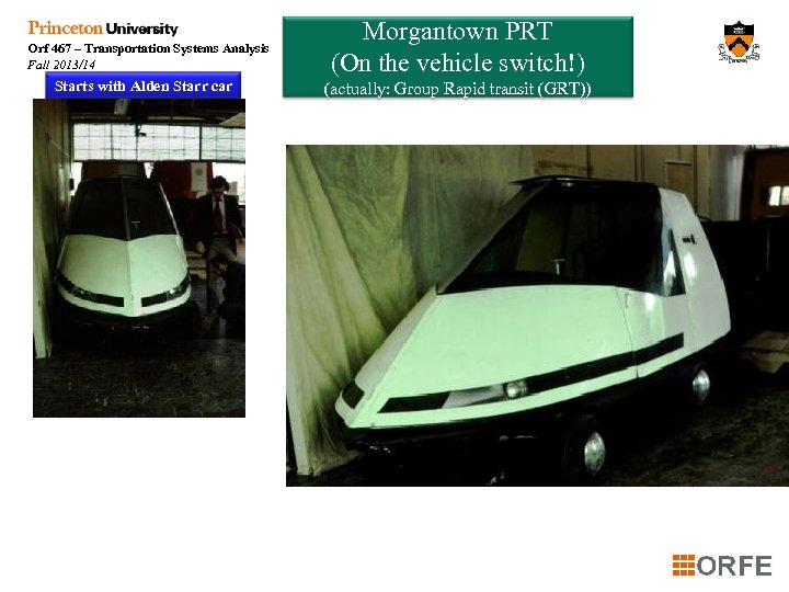 Orf 467 – Transportation Systems Analysis Fall 2013/14 Starts with Alden Starr car Morgantown