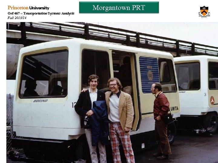 Orf 467 – Transportation Systems Analysis Fall 2013/14 Morgantown PRT