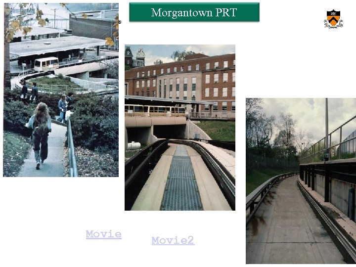 Orf 467 – Transportation Systems Analysis Fall 2013/14 Movie Morgantown PRT Movie 2