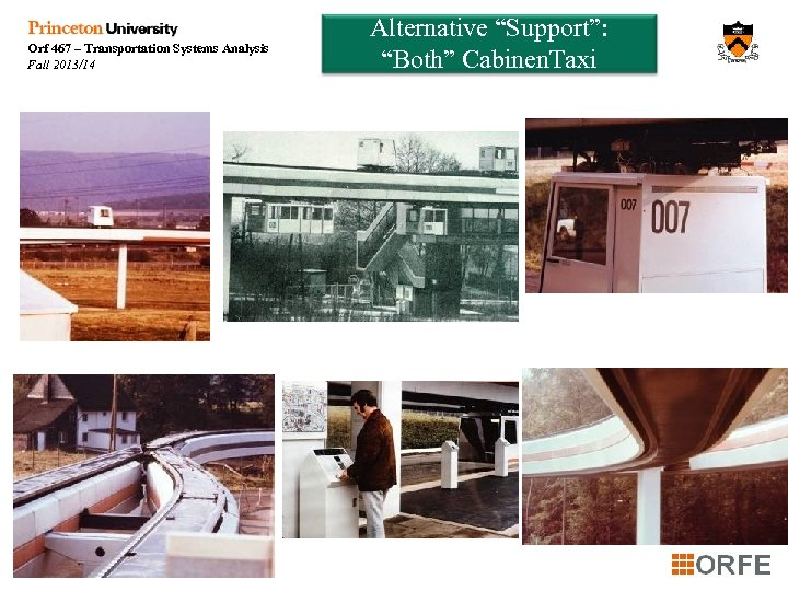 """Orf 467 – Transportation Systems Analysis Fall 2013/14 Alternative """"Support"""": """"Both"""" Cabinen. Taxi"""