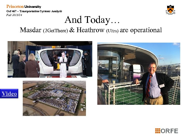 Orf 467 – Transportation Systems Analysis Fall 2013/14 And Today… Masdar (2 Get. There)