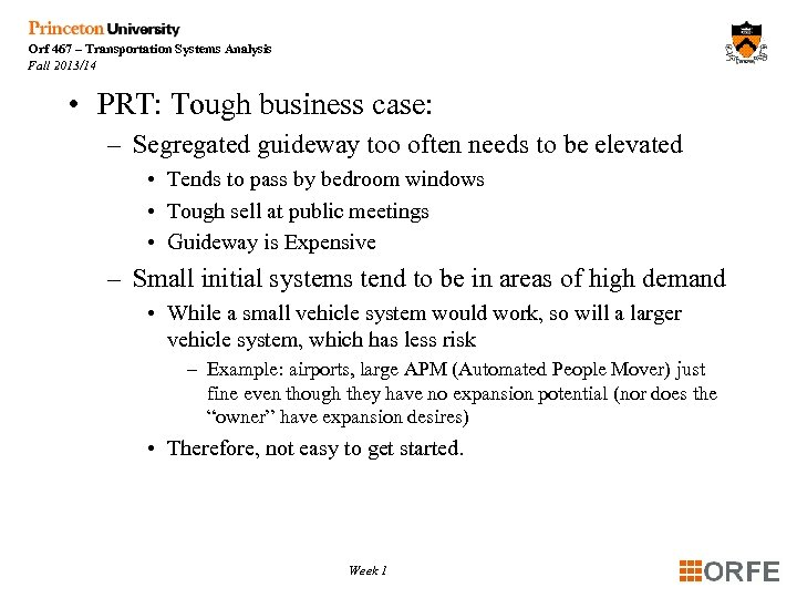 Orf 467 – Transportation Systems Analysis Fall 2013/14 • PRT: Tough business case: –