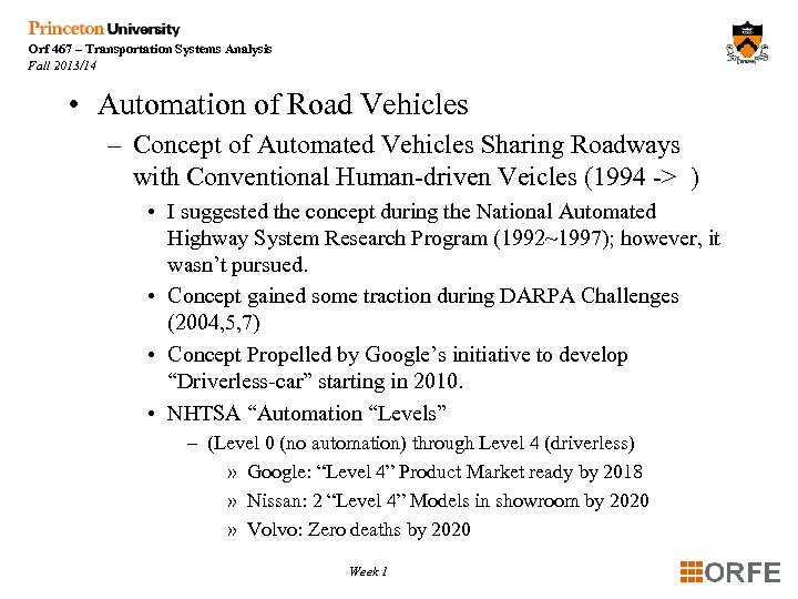 Orf 467 – Transportation Systems Analysis Fall 2013/14 • Automation of Road Vehicles –