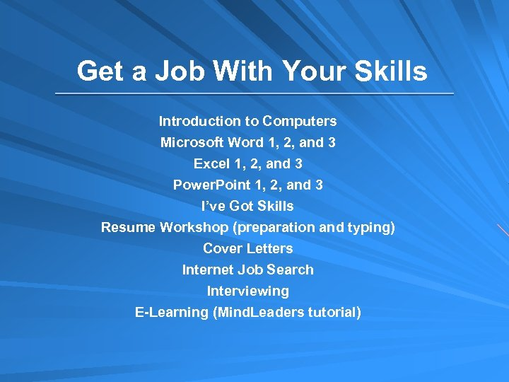 Get a Job With Your Skills Introduction to Computers Microsoft Word 1, 2, and