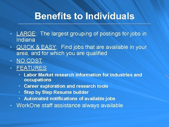 Benefits to Individuals • LARGE: The largest grouping of postings for jobs in Indiana