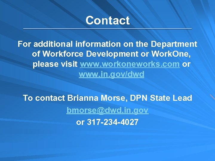 Contact For additional information on the Department of Workforce Development or Work. One, please