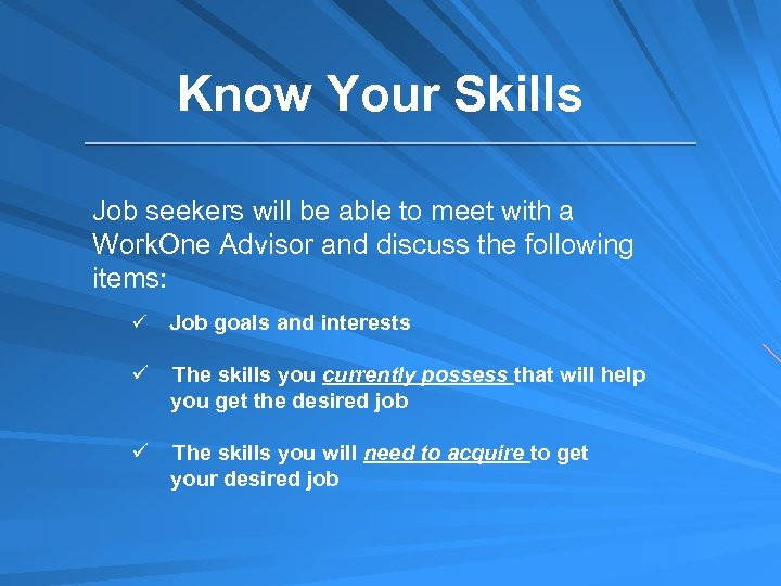 Know Your Skills Job seekers will be able to meet with a Work. One