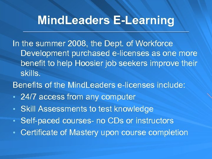 Mind. Leaders E-Learning In the summer 2008, the Dept. of Workforce Development purchased e-licenses