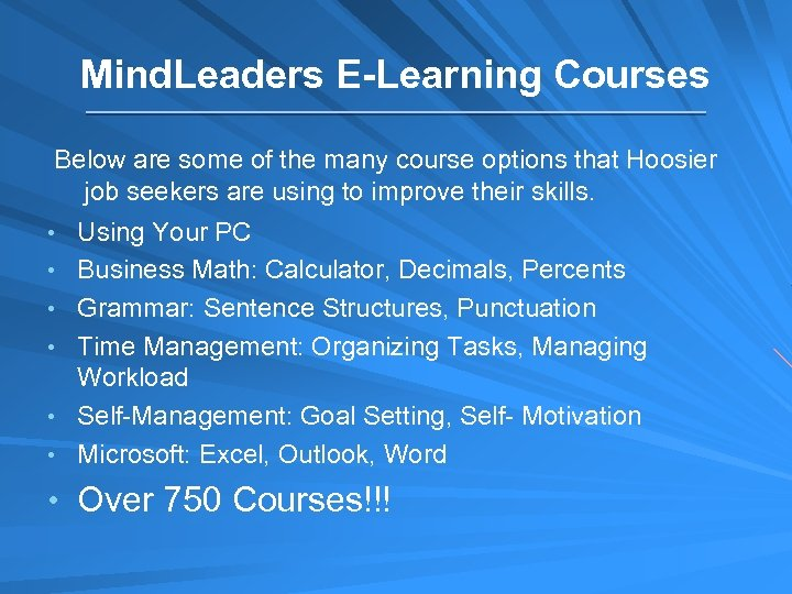 Mind. Leaders E-Learning Courses Below are some of the many course options that Hoosier