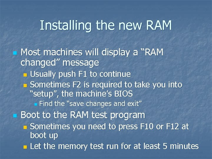 """Installing the new RAM n Most machines will display a """"RAM changed"""" message Usually"""
