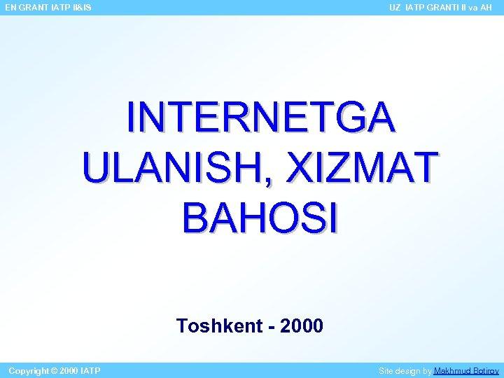 EN GRANT IATP II&IS UZ IATP GRANTI II va AH INTERNETGA ULANISH, XIZMAT BAHOSI