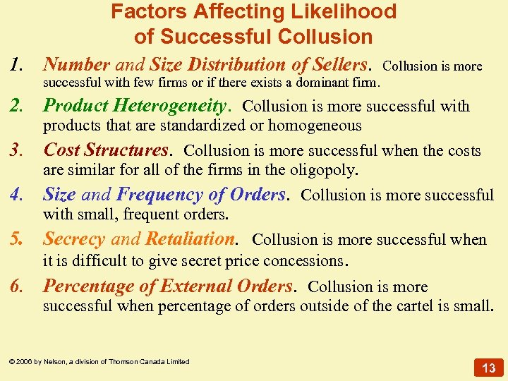 Factors Affecting Likelihood of Successful Collusion 1. Number and Size Distribution of Sellers. Collusion
