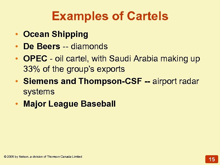 Examples of Cartels • Ocean Shipping • De Beers -- diamonds • OPEC -