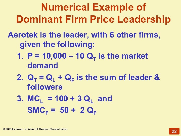 Numerical Example of Dominant Firm Price Leadership Aerotek is the leader, with 6 other