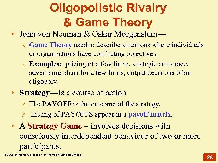 Oligopolistic Rivalry & Game Theory • John von Neuman & Oskar Morgenstern— » Game
