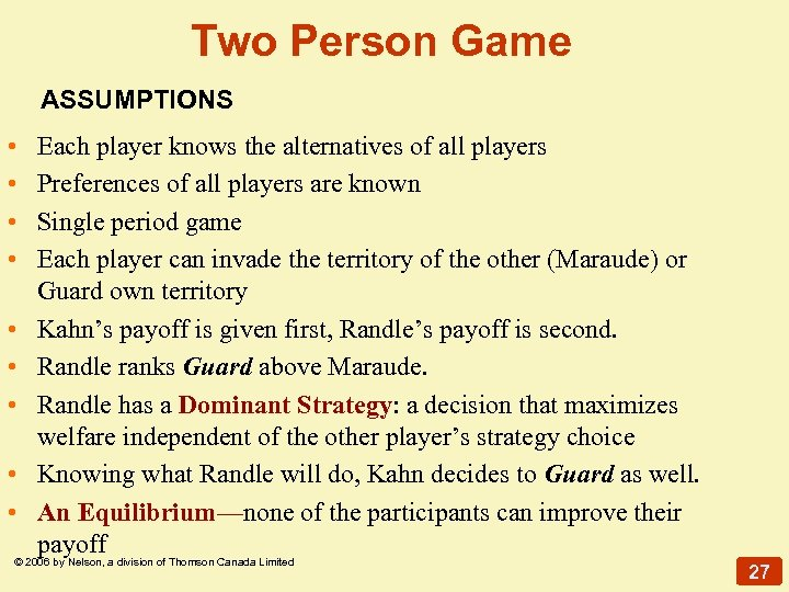 Two Person Game ASSUMPTIONS • • • Each player knows the alternatives of all