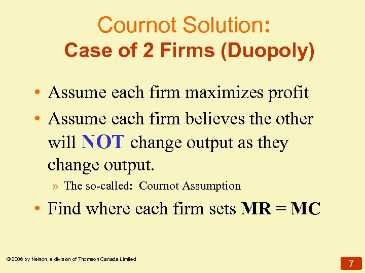 Cournot Solution: Case of 2 Firms (Duopoly) • Assume each firm maximizes profit •