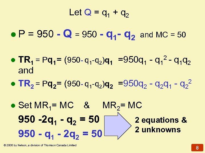 Let Q = q 1 + q 2 l. P = 950 - Q