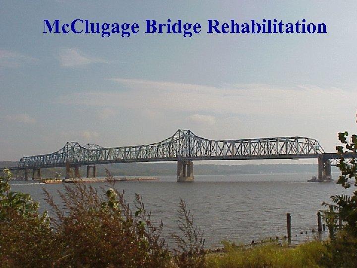 Mc. Clugage Bridge Rehabilitation