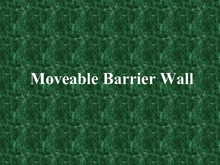 Moveable Barrier Wall