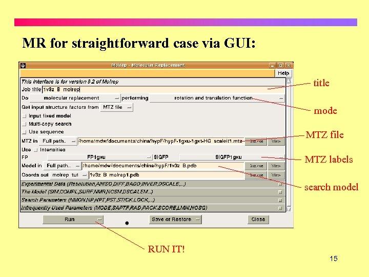 MR for straightforward case via GUI: title mode MTZ file MTZ labels search model