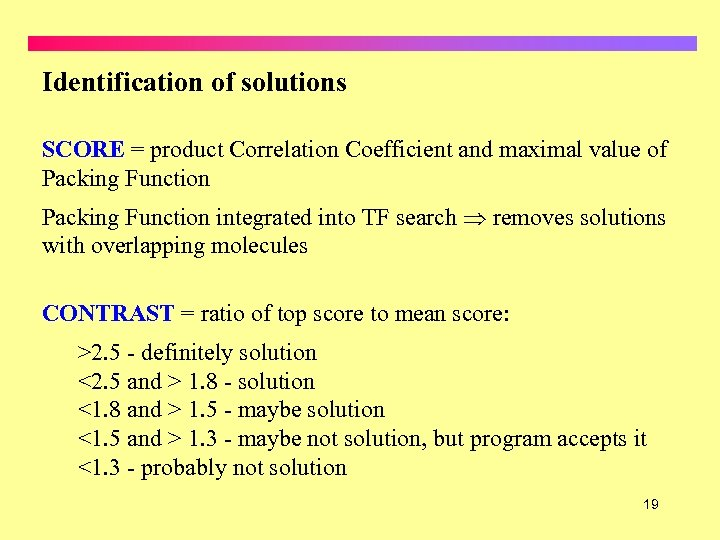 Identification of solutions SCORE = product Correlation Coefficient and maximal value of Packing Function