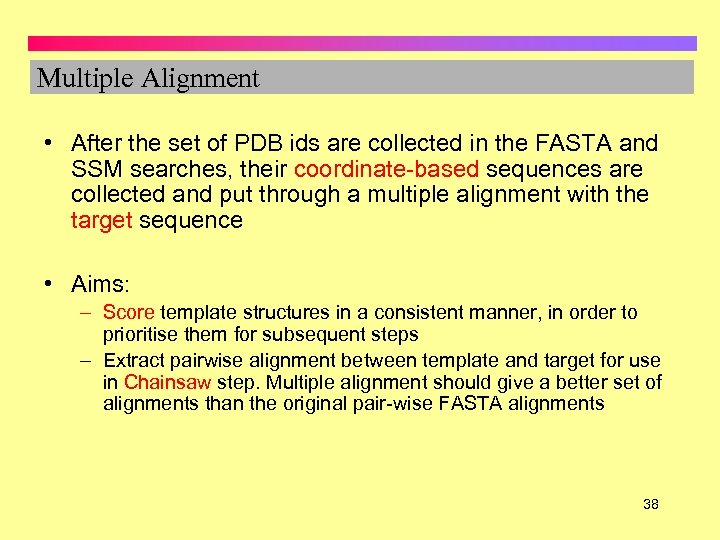 Multiple Alignment • After the set of PDB ids are collected in the FASTA