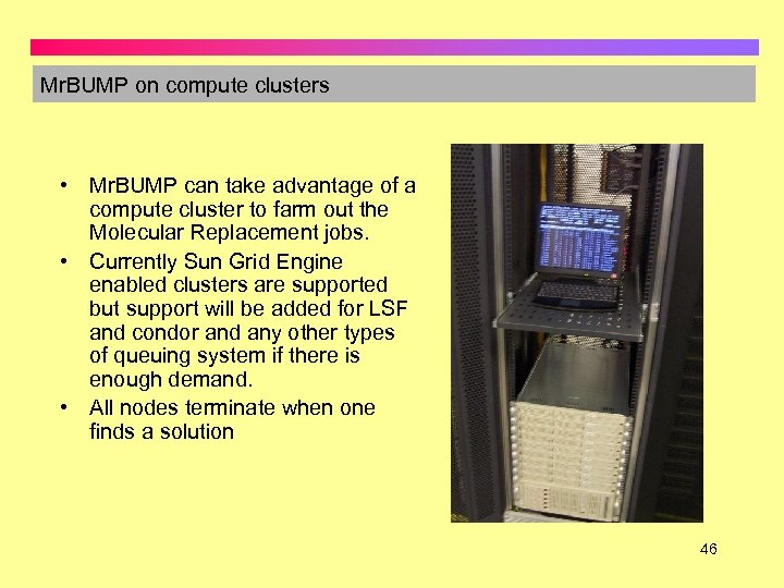 Mr. BUMP on compute clusters • Mr. BUMP can take advantage of a compute