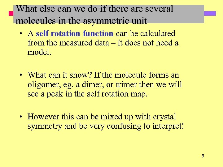 What else can we do if there are several molecules in the asymmetric unit