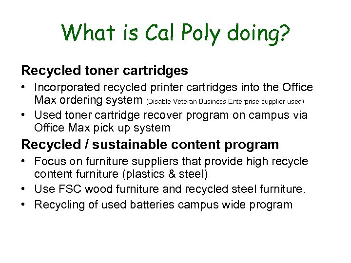 What is Cal Poly doing? Recycled toner cartridges • Incorporated recycled printer cartridges into