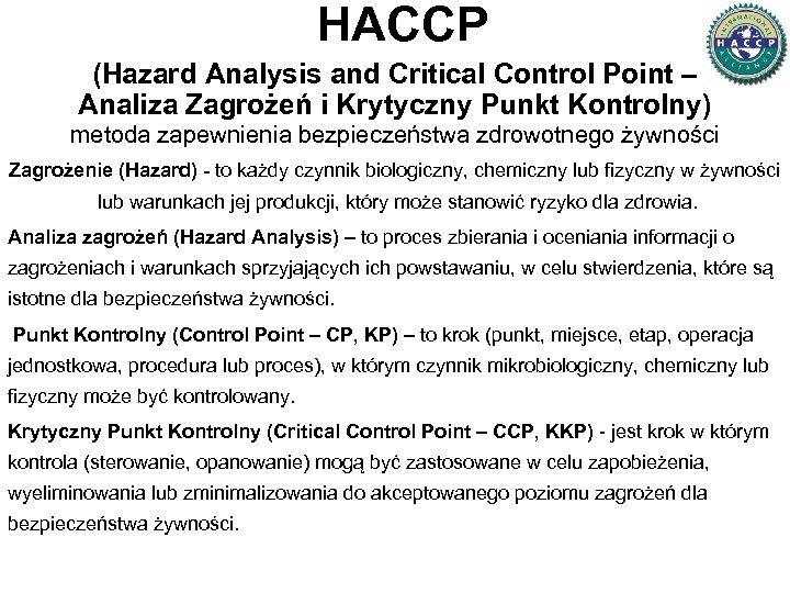HACCP (Hazard Analysis and Critical Control Point – Analiza Zagrożeń i Krytyczny Punkt Kontrolny)