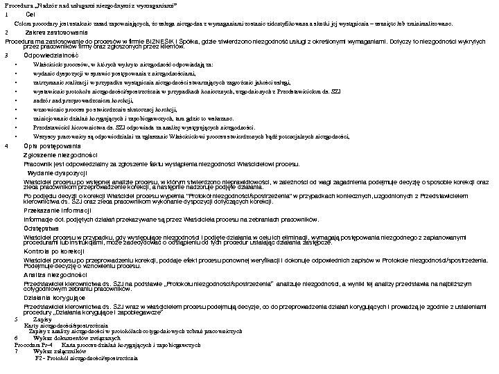 """Procedura """"Nadzór nad usługami niezgodnymi z wymaganiami"""" 1 Celem procedury jest ustalenie zasad zapewniających,"""