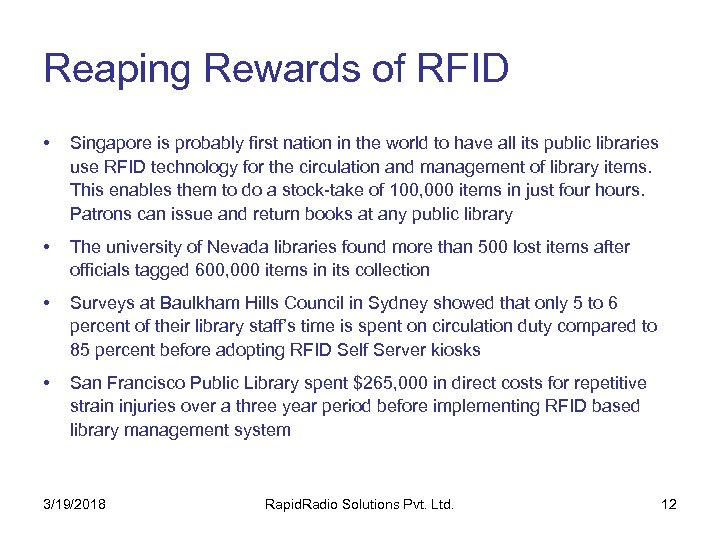 Reaping Rewards of RFID • Singapore is probably first nation in the world to