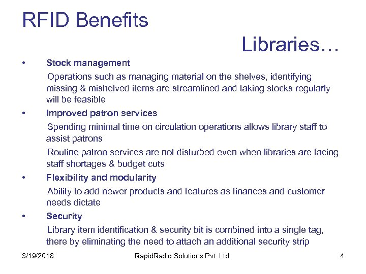 RFID Benefits Libraries… • • Stock management Operations such as managing material on the