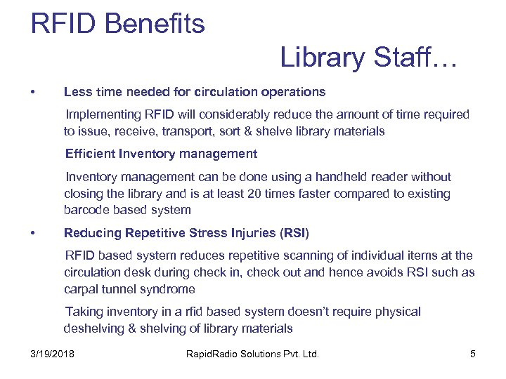 RFID Benefits Library Staff… • Less time needed for circulation operations Implementing RFID will
