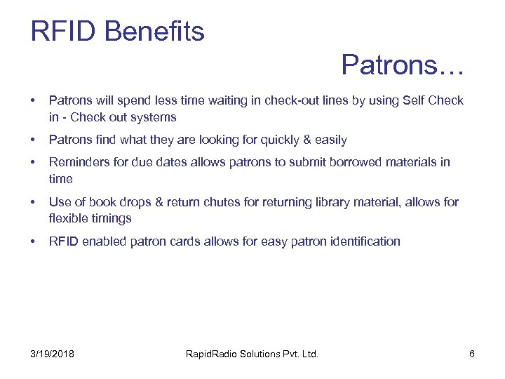 RFID Benefits Patrons… • Patrons will spend less time waiting in check-out lines by