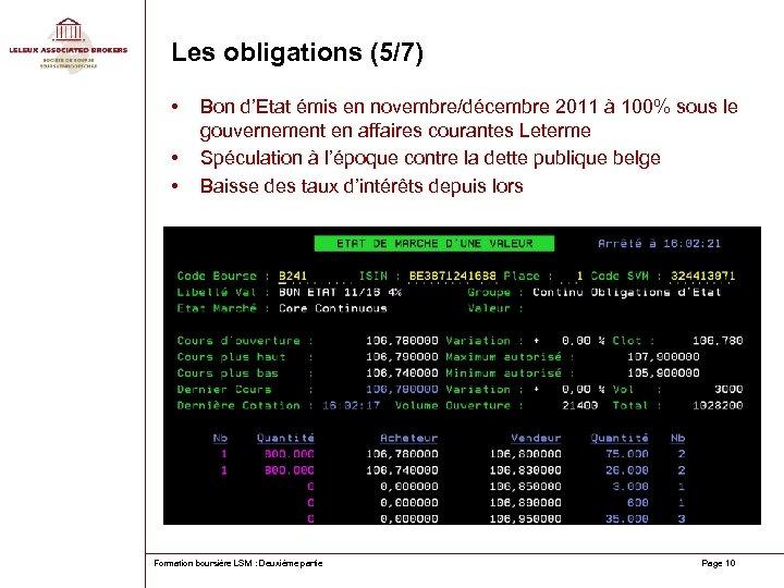Les obligations (5/7) • • • Bon d'Etat émis en novembre/décembre 2011 à 100%