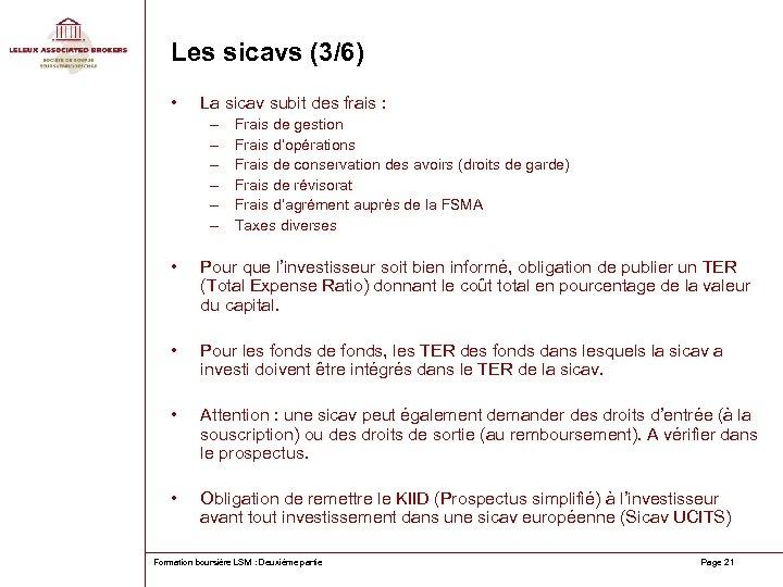 Les sicavs (3/6) • La sicav subit des frais : – – – Frais