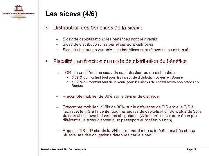 Les sicavs (4/6) • Distribution des bénéfices de la sicav : – Sicav de