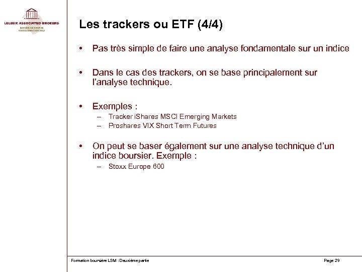Les trackers ou ETF (4/4) • Pas très simple de faire une analyse fondamentale