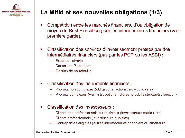 La Mifid et ses nouvelles obligations (1/3) • Compétition entre les marchés financiers, d'où