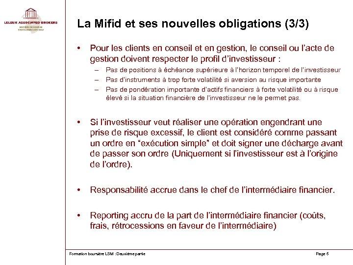 La Mifid et ses nouvelles obligations (3/3) • Pour les clients en conseil et