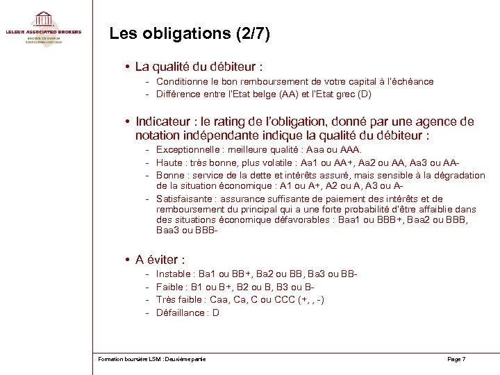 Les obligations (2/7) • La qualité du débiteur : - Conditionne le bon remboursement