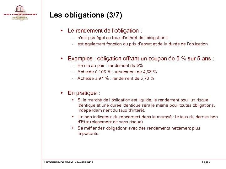 Les obligations (3/7) • Le rendement de l'obligation : - n'est pas égal au