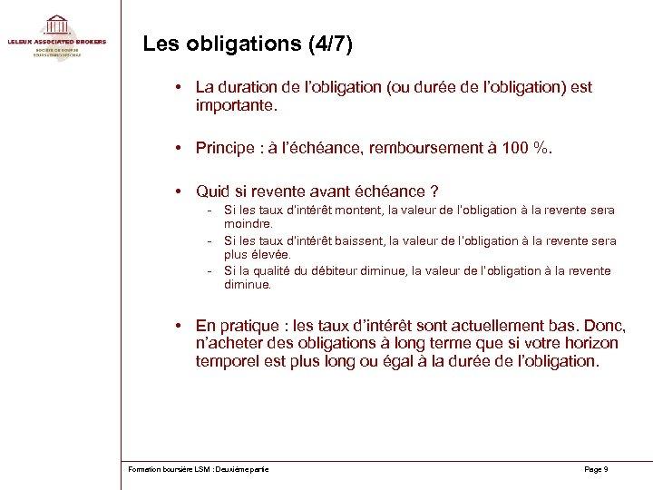 Les obligations (4/7) • La duration de l'obligation (ou durée de l'obligation) est importante.